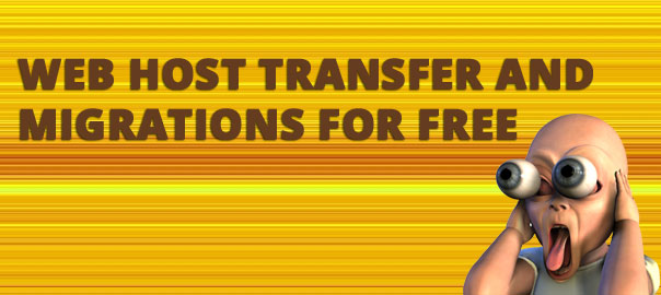 Free web host transfers and Free migrations!