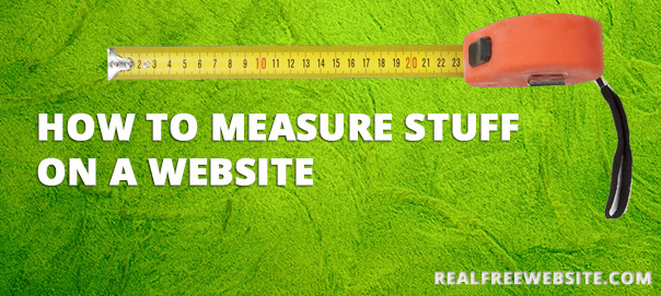 How to measure stuff on a website.