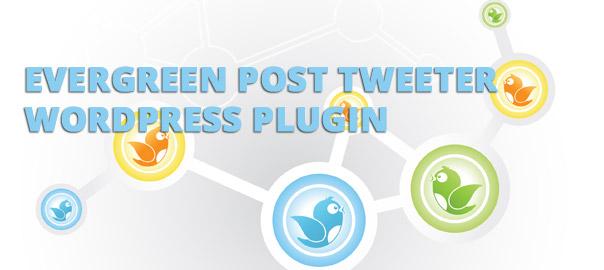 Evergreen Post Tweeter – Twitter WordPress Plugin