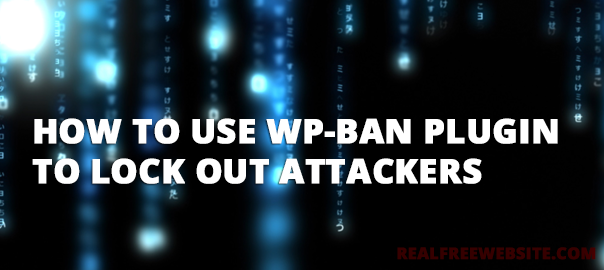 WP-Ban plugin helps you ban undesired visitors and attackers